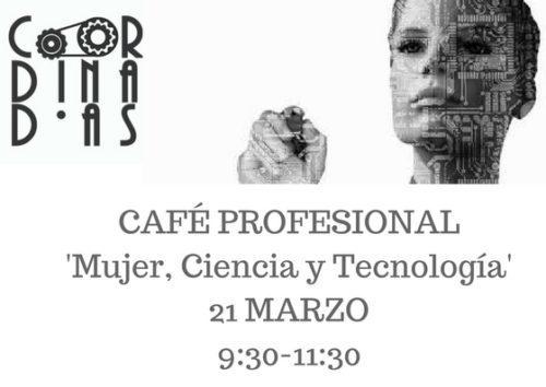 Café Profesional 'Mujer, Ciencia y Tecnología'