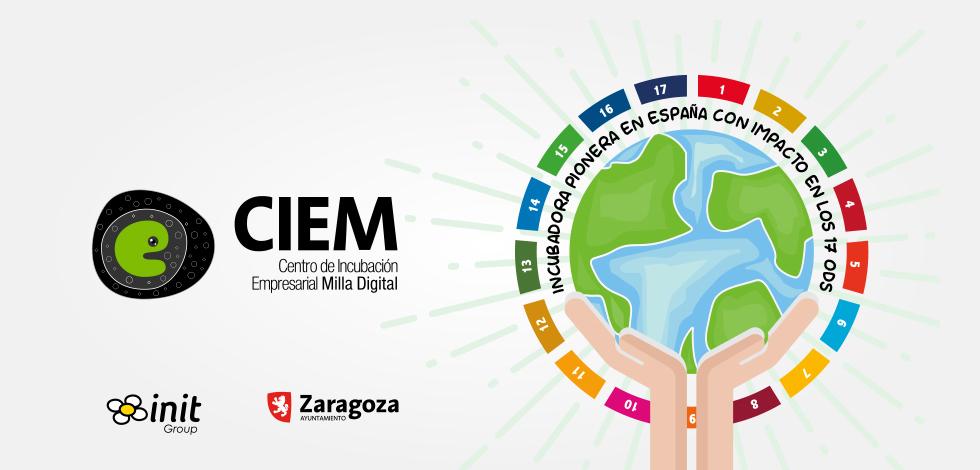 CIEM Zaragoza Acelera Startups Con Impacto En Los 17 ODS De La ONU