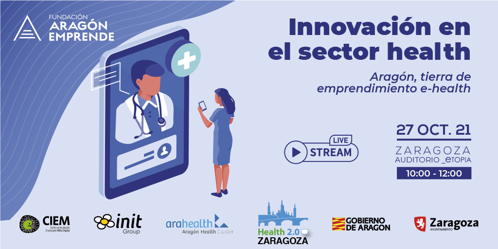 Innovación en el sector health. 'Aragón tierra de emprendimiento e-health'